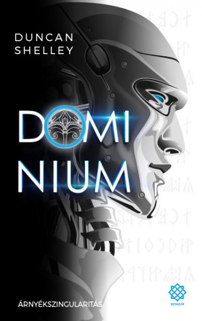 Duncan Shelley - Árnyékszingularitás - Domínium 1.