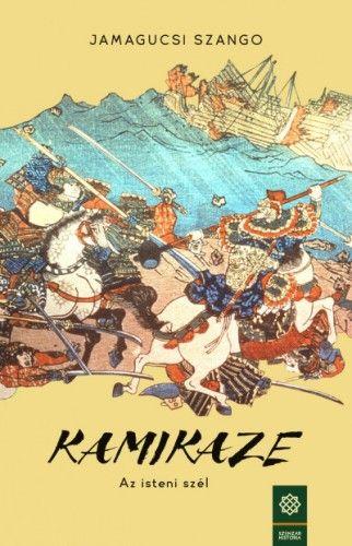 Jamagucsi Szango - Kamikaze - Az isteni szél