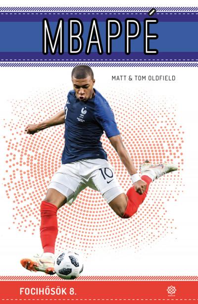 Matt Oldfield - Mbappé - Focihősök 8.
