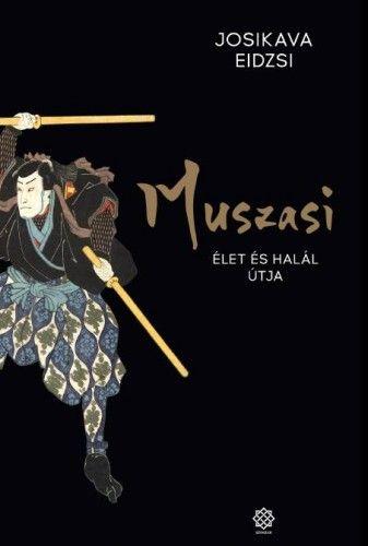 Josikava Eidzsi - Muszasi 5. - Élet és halál útja