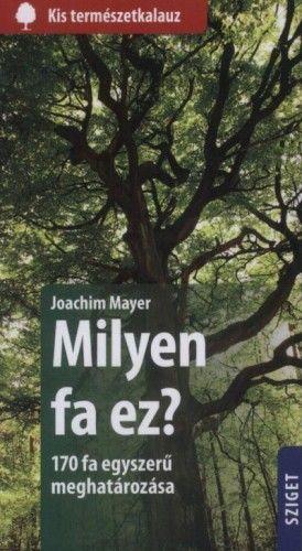 Joachim Mayer - Milyen fa ez? - 170 fa egyszerű meghatározása