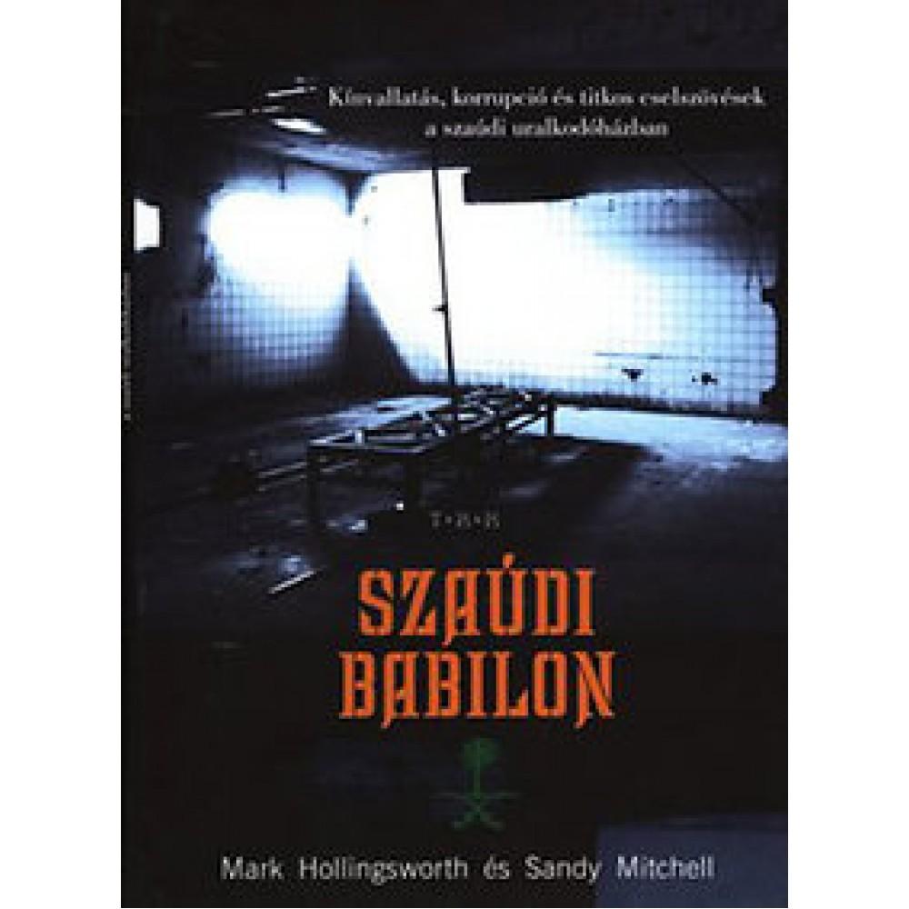Mark Hollingsworth - Szaúdi Babilon