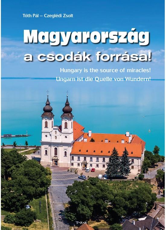 Tóth Pál - Magyarország a csodák forrása