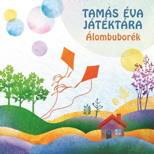 Tamás Éva - Tamás Éva Játéktára: Álombuborék - interaktív gyermeklemez CD
