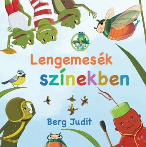 Berg Judit - Lengemesék színekben