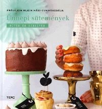Yvonne Bauer - Ünnepi sütemények - Fräulein Klein házi cukrászdája