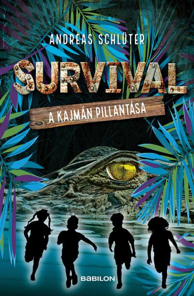 Andreas Schlüter - Survival 3. - A kajmán pillantása