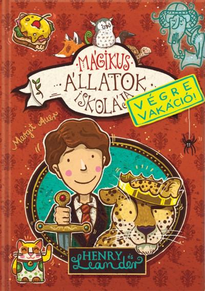 Margit Auer - Mágikus állatok iskolája - Végre vakáció! - Henry és Leander