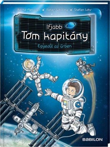 Bernd Flessner - Ifjabb Tom kapitány 1. Egyedül az űrben