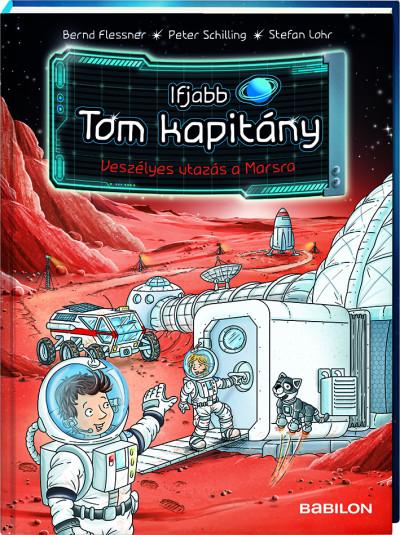 Bernd Flessner - Ifjabb Tom kapitány 5.-Veszélyes utazás a Marsra
