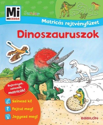 Monika Ehrenreich - Mi micsoda Junior Matricás rejtvényfüzet - Dinoszauruszok