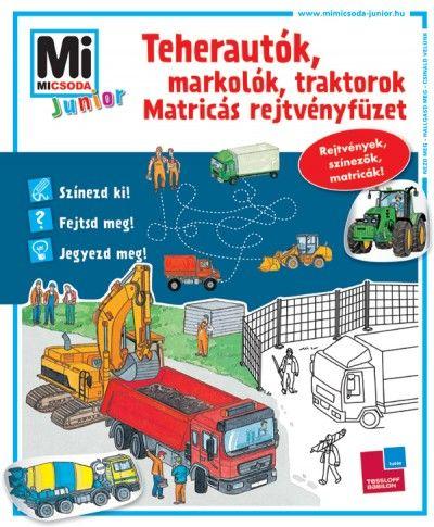 Sonja Meierjürgen - Teherautók, markolók, traktorok - matricás rejtvényfüzet - Mi micsoda junior