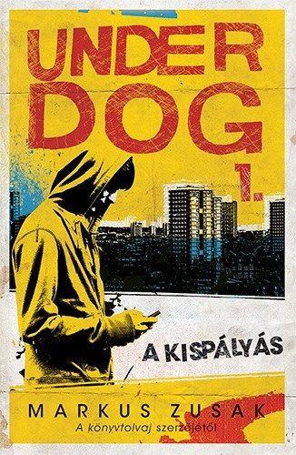Markus Zusak - A kispályás - Under Dog 1.