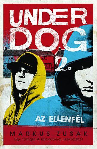 Markus Zusak - Az ellenfél - Under Dog 2.