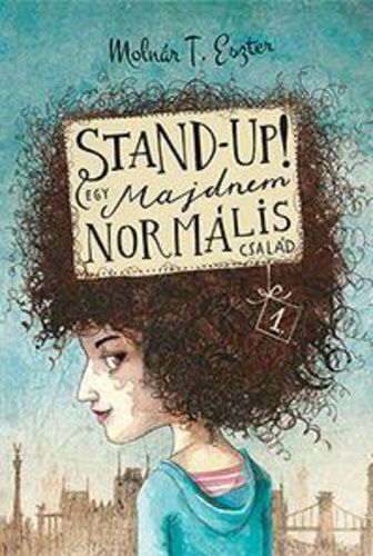 Molnár T. Eszter - Stand-Up! - Egy majdnem normális család 1.