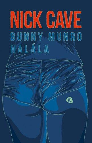 Nick Cave - Bunny Munro halála
