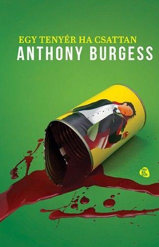 Anthony Burgess - Egy tenyér, ha csattan