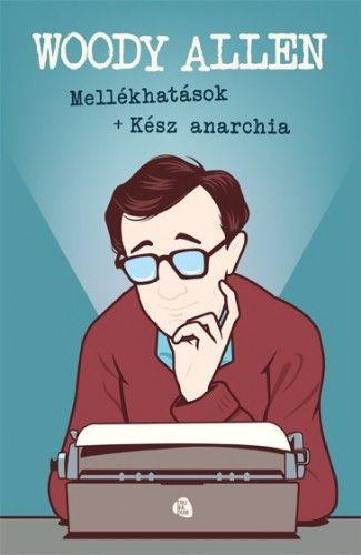 Woody Allen - Mellékhatások - Kész anarchia