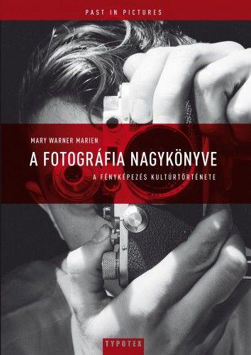 Mary Marien Warner - A fotográfia nagykönyve