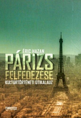 Éric Hazan - Párizs felfedezése