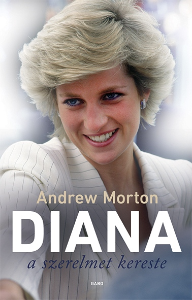 Andrew Morton - Diana a szerelmet kereste