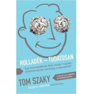 Tom Szaky - Hulladék - Tudatosan