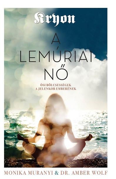 Kryon - Kryon: A lemúriai nő