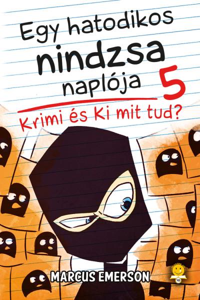 Marcus Emerson - Krimi és Ki mit tud? - Egy hatodikos nindzsa naplója 5.