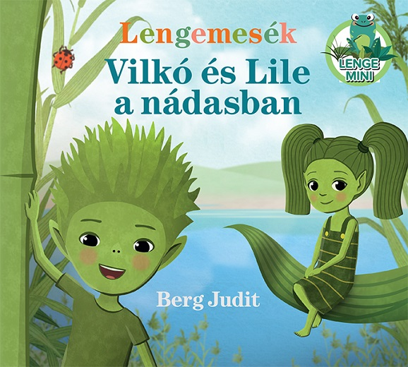Berg Judit - Lengemesék - Vilkó és Lile a nádasban
