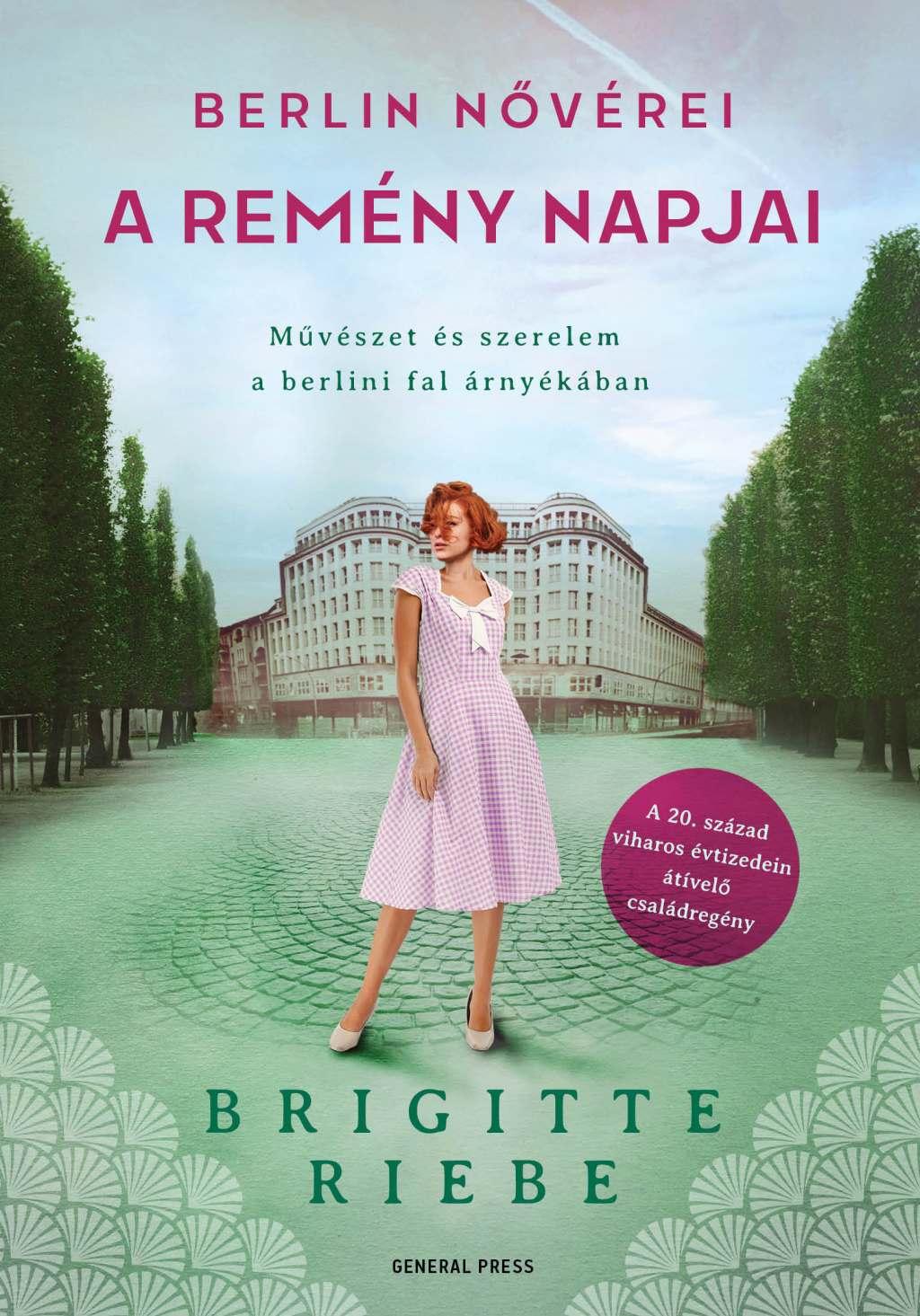 Brigitte Riebe - A remény napjai -- Berlin nővérei 3.