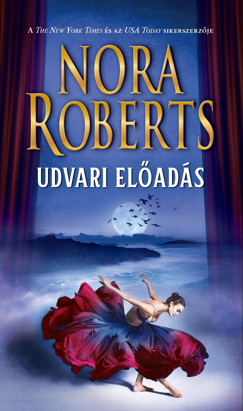 Nora Roberts - Udvari előadás