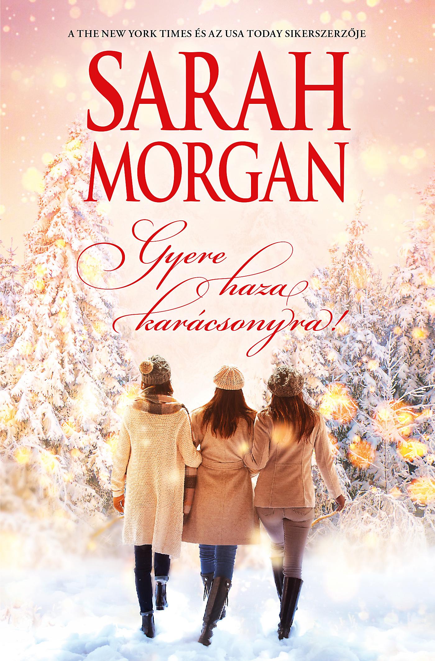 Sarah Morgan - Gyere haza Karácsonyra