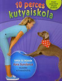 Kyra Sundance - 10 perces kutyaiskola