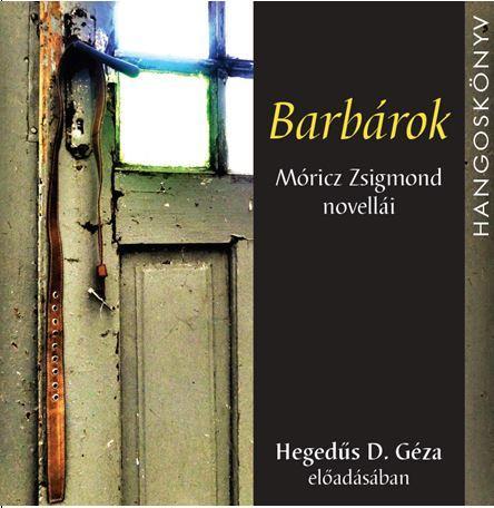 Móricz Zsigmond - Barbárok - Hangoskönyv