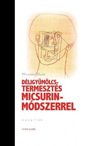 Weronika Murek - Déligyümölcs-termesztés Micsurin-Módszerrel