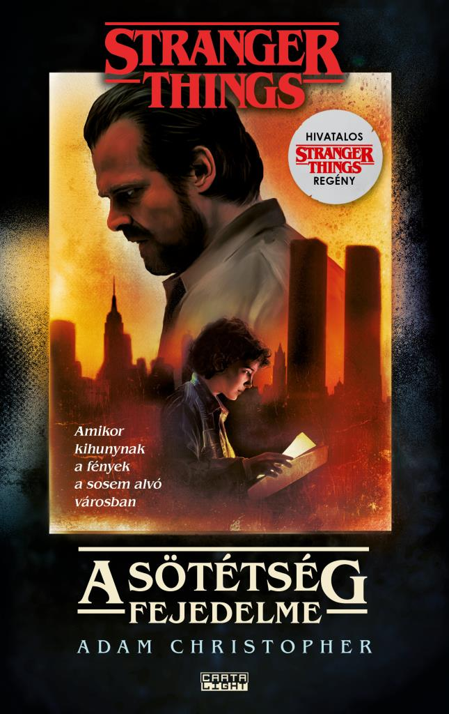 Adam Christopher - Stranger Things - A sötétség fejedelme