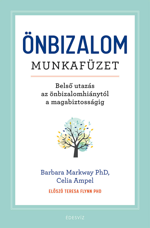 Barbara Markway PhD és Celia Ampel - Önbizalom munkafüzet