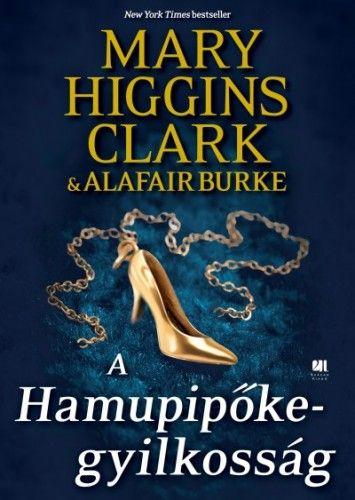 Mary Higgins Clark - A Hamupipőke-gyilkosság