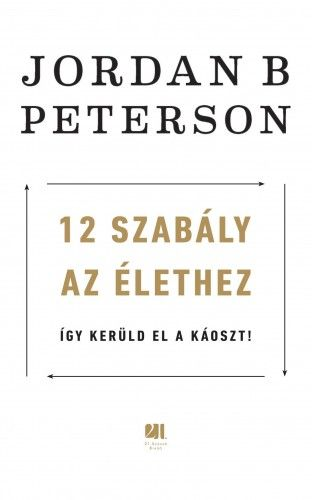 Jordan B. Peterson - 12 szabály az élethez