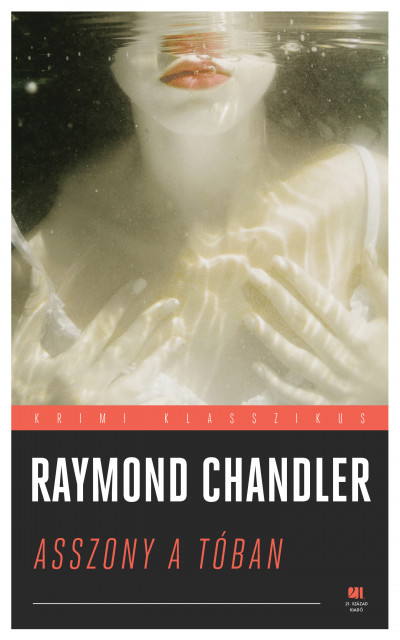 Raymond Chandler - Asszony a tóban