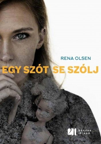 Rena Olsen - Egy szót se szólj
