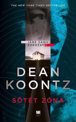 Dean Koontz - Sötét zóna