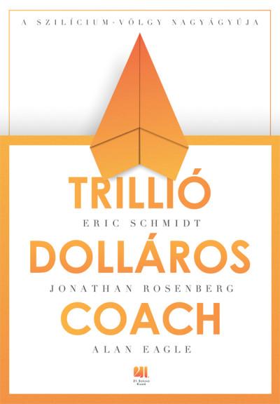 Jonathan Rosenberg - Trillió dolláros coach