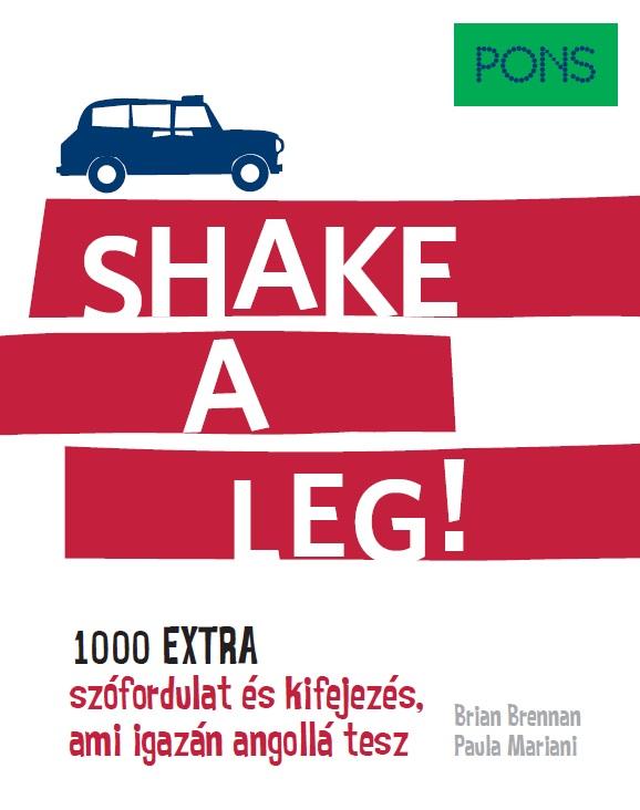 Brian Brennan - PONS Shake a leg (1.000 extra szófordulat és kifejezés, ami igazán angollá tesz!)