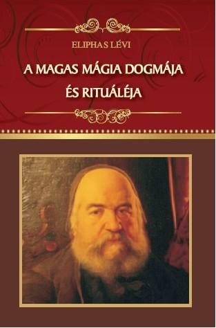 Lévi Eliphas - A magas mágia dogmája és rituáléja