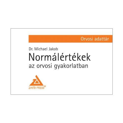 Dr. Michael Jakob - Normálértékek az orvosi gyakorlatban - Orvosi adattár