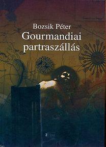Bozsik Péter - Gourmandiai partraszállás