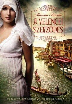 Marina Fiorato - A velencei szerződés