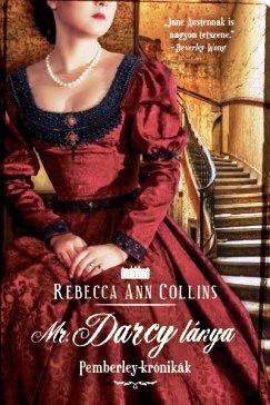 Rebecca A. Collins - Mr. Darcy lánya