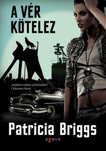 Patricia Briggs - A vér kötelez